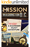 Mission Washington, D.C.: A Scavenger Hunt Adventure (Travel Book For Kids)