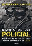Diário de um policial: O submundo do crime narrado por um comandante do GATE