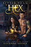 Better Than Hex (Impractical Magic Book 2)
