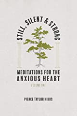 Still, Silent, and Strong: Meditations for the Anxious Heart, Volume 1 Kindle Edition