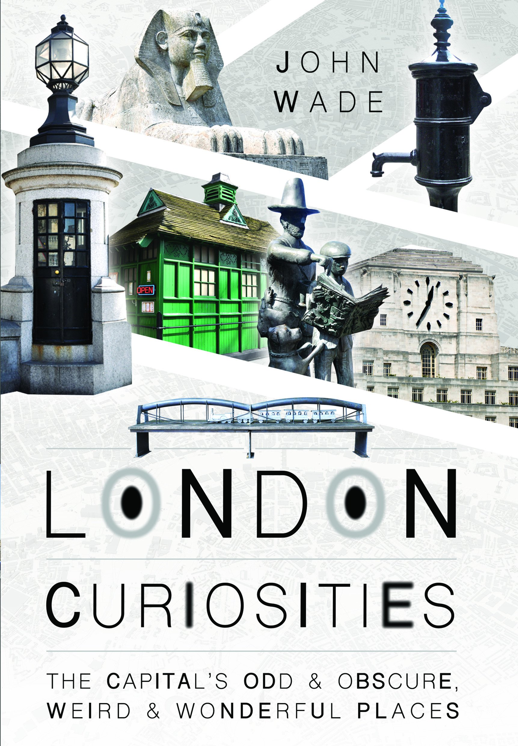 London Curiosities: The Capital's Odd & Obscure, Weird and Wonderful Places ebook