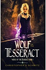 Wolf of the Tesseract (Wolves of the Tesseract Book 1) Kindle Edition
