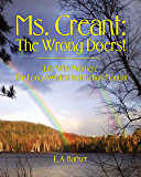 Ms. Creant: The Wrong Doers!: Life With Women: The Long Awaited Instruction Manual.