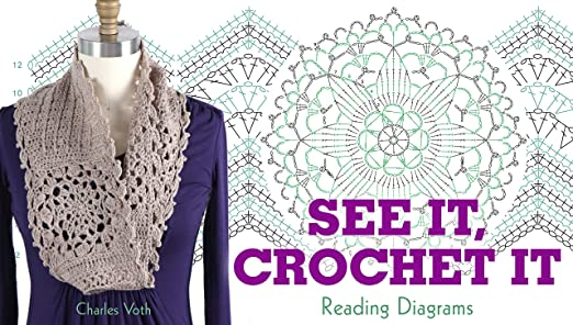 Amazon See It Crochet It Reading Diagrams Charles Voth Is A