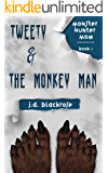 Tweety & the Monkey Man: A New Templars Novella (Monster Hunter Mom Book 1)