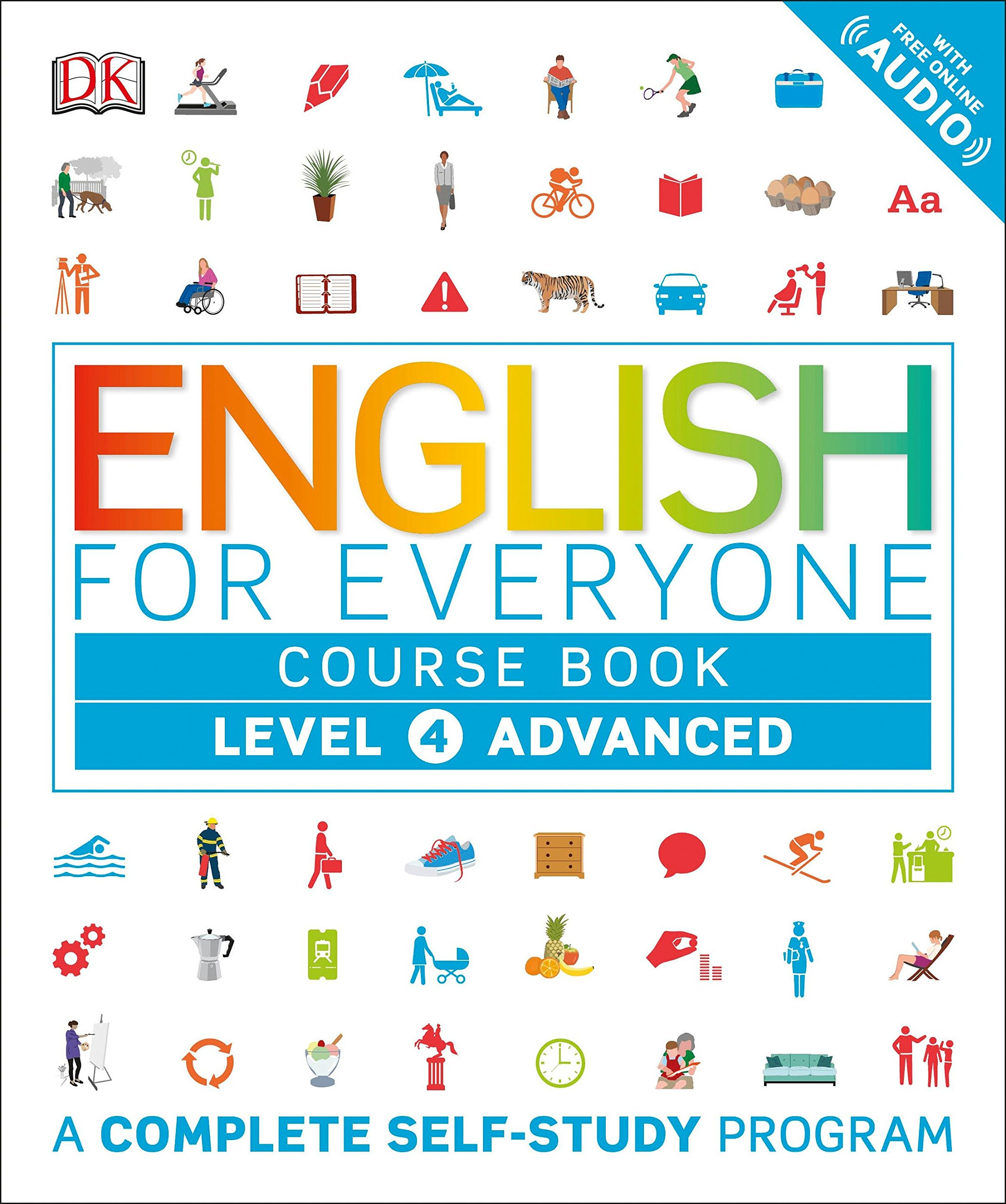 English for Everyone: Level 4: Advanced, Course Book: A Complete