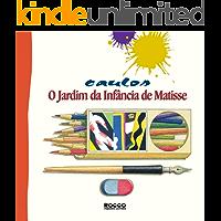 O jardim da infância de Matisse (Pintando o sete Livro 1)