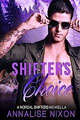 Shifter's Choice: A Norcal Shifters novella Kindle Edition