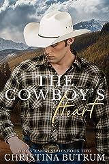 The Cowboy's Heart: A Clean, Second Chance Cowboy Romance (Dixon Ranch Book 2) Kindle Edition