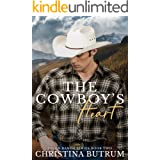 The Cowboy's Heart: A Clean, Second Chance Cowboy Romance (Dixon Ranch Book 2)