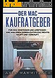 Mac Buch: Mac Anleitung zum Umstieg von Windows zu Mac - Der Mac Kaufratgeber: Mac Einstieg leicht gemacht für Windows Umsteiger zu Mac