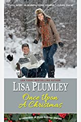 Once Upon A Christmas: a collection of three holiday stories Kindle Edition