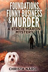 Foundations, Funny Business & Murder (A Stacie Maroni Mystery Book 2) Kindle Edition