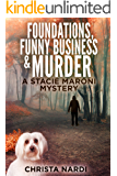 Foundations, Funny Business & Murder (A Stacie Maroni Mystery Book 2)