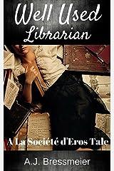 Well Used Librarian (La Société d'Eros Book 1) Kindle Edition