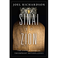 Sinai to Zion: The Untold Story of the Triumphant Return of Jesus (English Edition)