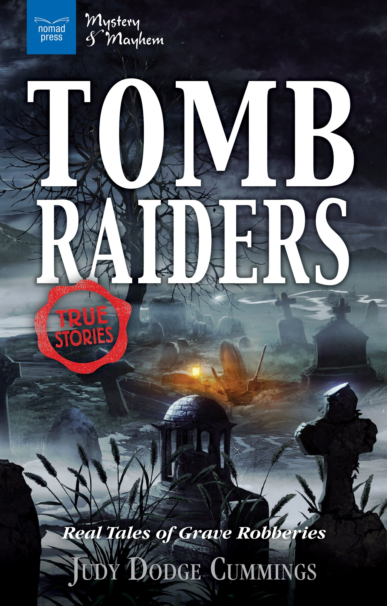 Tomb Raiders: Real Tales of Grave Robberies (Mystery and Mayhem)