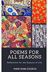 Poems for All Seasons: Reflections on the Seasons of Life Kindle Edition