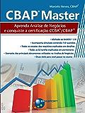 CBAP Master: Aprenda Análise de Negócios e conquiste a certificação CCBA®/CBAP®