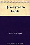 Quinze jours en Égypte (French Edition)