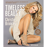 Timeless Beauty: Over 100 Tips, Secrets, and Shortcuts to Looking Great (English Edition)