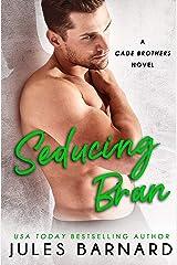 Seducing Bran (Cade Brothers Book 3) Kindle Edition