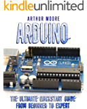 Arduino: The Ultimate QuickStart Guide - From Beginner to Expert (Arduino, Arduino for Beginners)