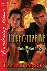 Hypnotize Me [Sultry SoCal 2] (Siren Publishing Everlasting Classic ManLove) Kindle Edition