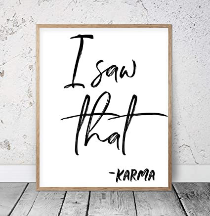 Amazon.com: I Saw That Karma Motivational Prints Funny ...