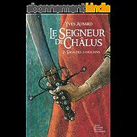 Le Seigneur de Châlus: Une incroyable épopée historique (Saga des Limousins t. 1)