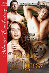 Protecting Their Lioness [Lions of Lonesome, Texas  8] (Siren Publishing Menage Everlasting) Kindle Edition