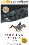 Orphan Moon: A Captivating Story of Survival, Action and Romance (English Edition)