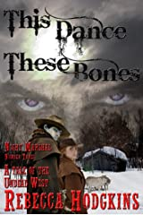 This Dance, These Bones (Night Marshal Book 3) Kindle Edition