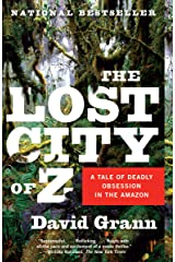 The Lost City of Z: A Tale of Deadly Obsession in the Amazon Kindle Edition