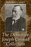 The Definitive Joseph Conrad Collection: The Collected Novels in One Volume (Unexpurgated Edition) (Halcyon Classics)