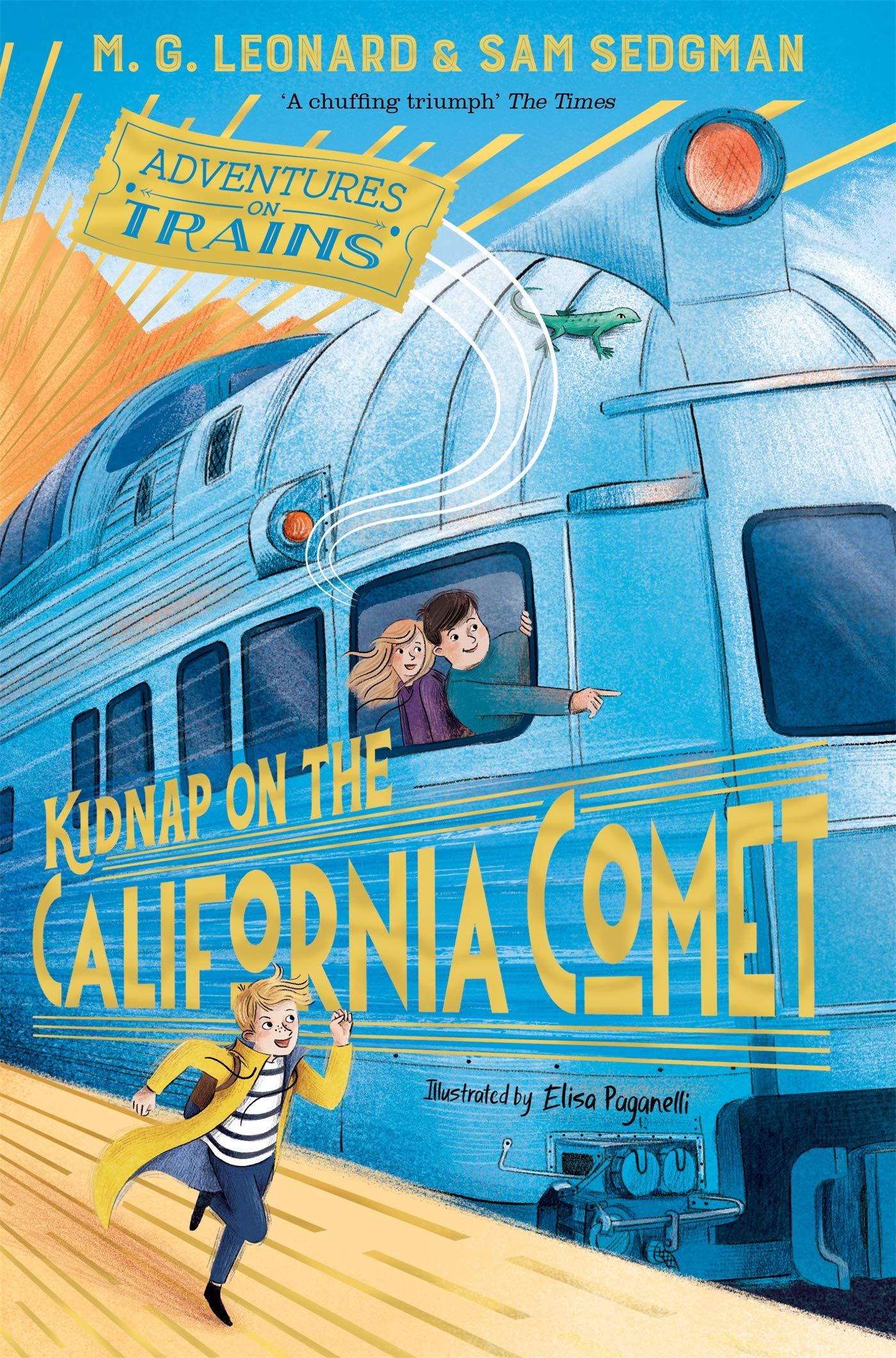 Kidnap on the California Comet Adventures on Trains: Amazon.co.uk: Leonard,  M. G., Sedgman, Sam, Paganelli, Elisa: Books