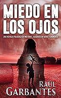 Miedo En Los Ojos: Una Novela Policíaca De