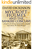 Mycroft Holmes And The Bankers' Conclave (The Mycroft Holmes Adventure series Book 4)