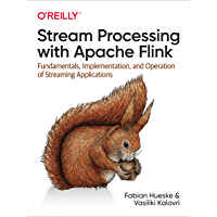 Stream Processing with Apache Flink: Fundamentals, Implementation, and Operation of Streaming Applications (English Edition)