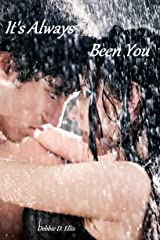 It's Always Been You Kindle Edition