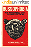 Russophobia: How Western Media Turns Russia Into the Enemy