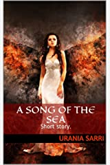 A Song of the sea: The Sword of an Angel prequel. Kindle Edition
