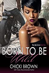 Born To Be Wild: Book One in The Lake Series Kindle Edition