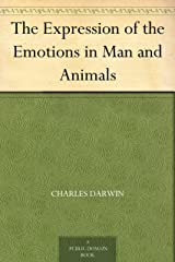 The Expression of the Emotions in Man and Animals (English Edition) eBook Kindle