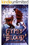 Gypsy Blood: I walk the bloody line (The Gypsy Blood Series Book 2)