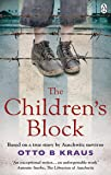 The Children's Block: Based on a true story by an Auschwitz survivor