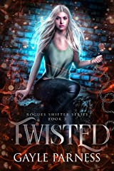 Twisted (Rogues Shifter Series Book 3) Kindle Edition