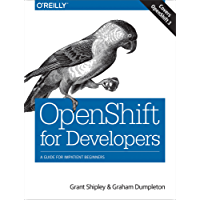 OpenShift for Developers: A Guide for Impatient Beginners (English Edition)