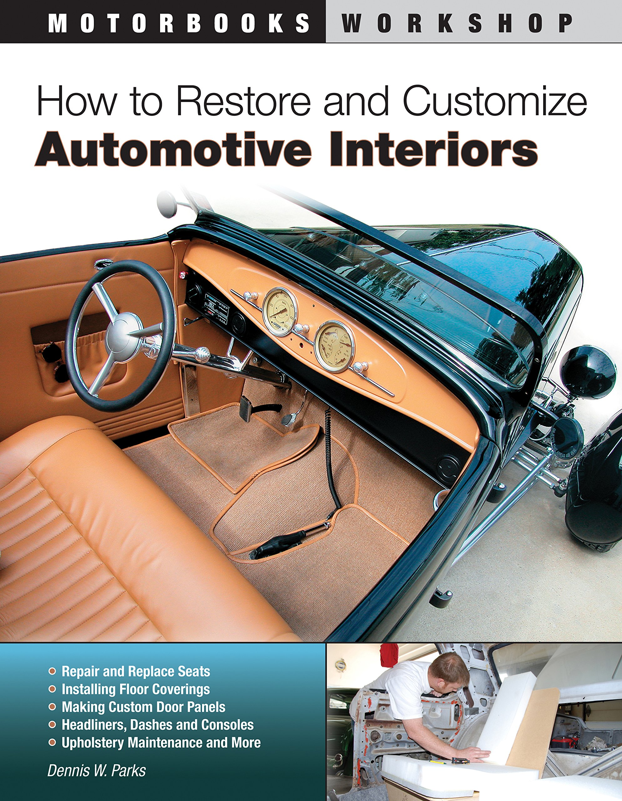 How To Restore And Customize Automotive Interiors Motorbooks