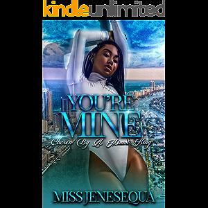You're Mine: Chosen By A Miami King